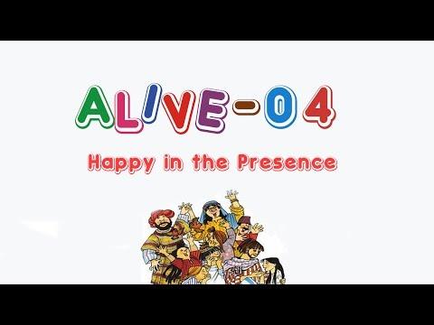 Alive-O 4 - Happy in the Presence