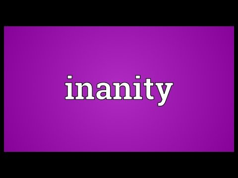 Inanity Meaning