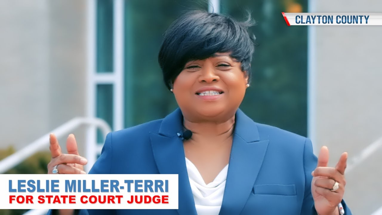 VOTE LESLIE MILLER-TERRY FOR CLAYTON COUNTY STATE COURT JUDGE