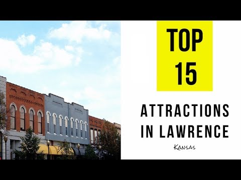 Top 15. Best Tourist Attractions & Things to Do in Lawrence, Kansas