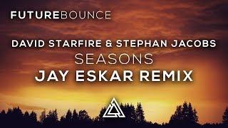 David Starfire & Stephan Jacobs - Seasons (Jay Eskar Remix)