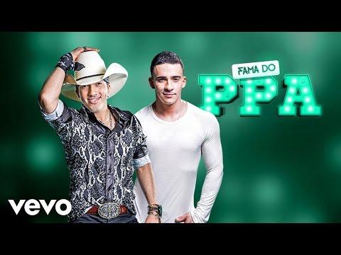 Pedro Paulo & Alex - Fama do PPA