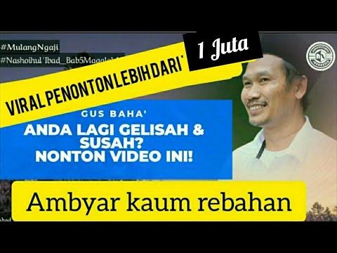 Gus Baha' : Anda Lagi Gelisah, Susah & Sambat.  Nonton Video Ini !!!