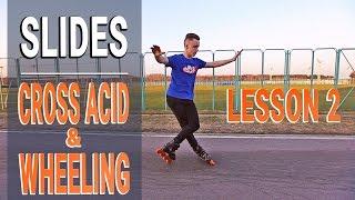 SLIDES on skates - Lesson 2 - Cross Acid and Cross Acid Wheeling
