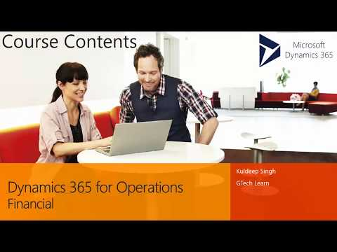 Dynamics 365 for Operations - Financial (Course Contents)