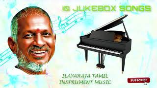 Ilayaraja's Top 10 Instrumental ~ Most Beautiful Relaxing Piano & Guitar Music