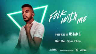 Ustad G - Hun Moi ft. Noor Jehan | Folk With Me