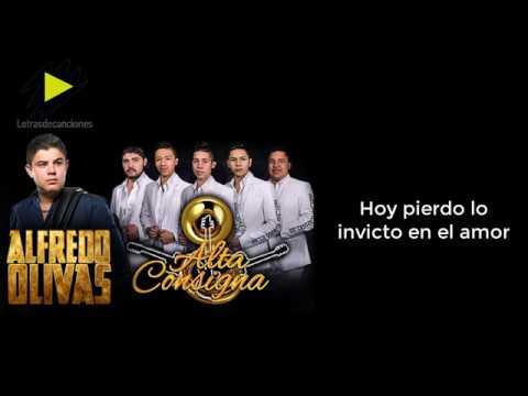 (LETRA)El Inicio Del Final - Alfredo Olivas ft. Alta Consigna (2017)'Completa'