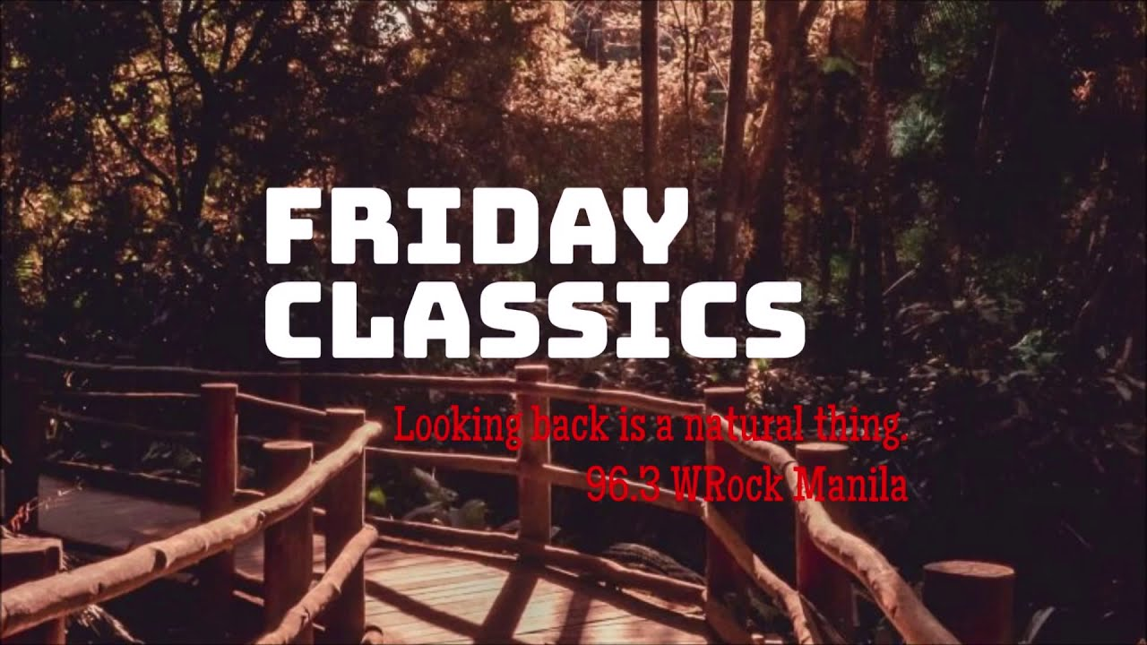 Friday Classics (April 10, 2020) on 96.3 WRock Manila