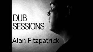 Alan Fitzpatrick - DUB Sessions 003