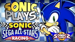 Sonic Plays: Sonic & SEGA All-Stars Racing