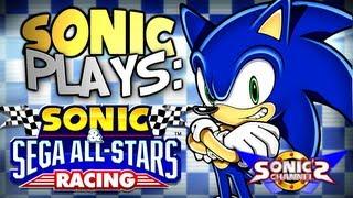 Sonic Plays: Sonic & SEGA All-Stars Racing