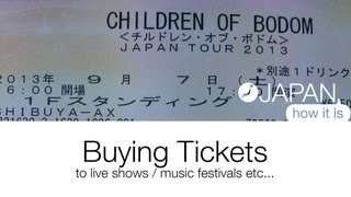 Gambar cover Japan, How it Is - Buying Tickets to live shows/ music festivals etc...