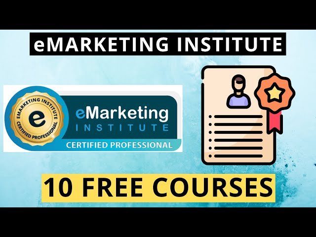 10 Free Certification Courses by eMarketing Institute