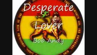 Watch Bob Andy Desperate Lover video