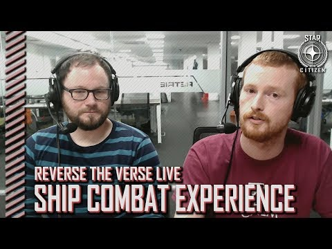 Star Citizen: Reverse the Verse LIVE - Ship Combat Experience
