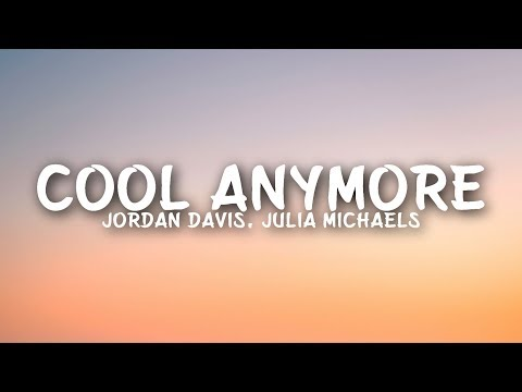 Jordan Davis - Cool Anymore (Lyrics) Ft. Julia Michaels