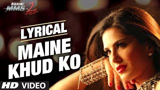 """Maine Khud Ko Ragini MMS 2"" Song With Lyrics 