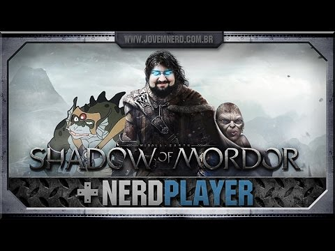 Shadow of Mordor - O cacete comeu! | NerdPlayer