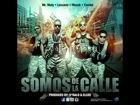 Somos De La Calle / Mr.Maly Feat: Lexcano, Mesak ''El Atentado'' & Yamiel