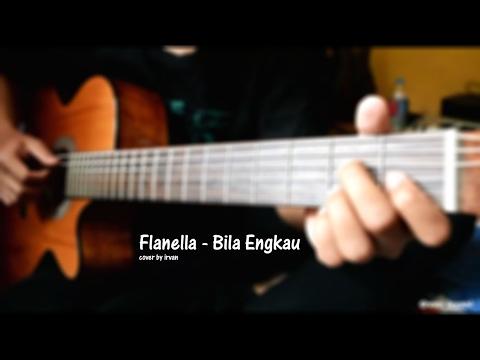 Flanella - Bila Engkau (Cover by irvani)