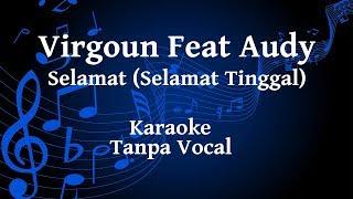 Virgoun Feat Audy - Selamat (Selamat Tinggal) Karaoke