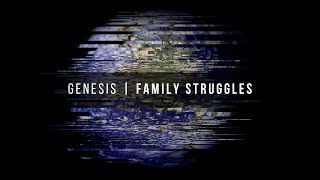 Genesis: Family Struggles | 07-25-21 | 10:45am