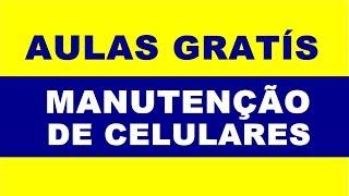 Curso de Manutenção de Celular -  Aulas Gratis,   Curso de Manutenção de Celular