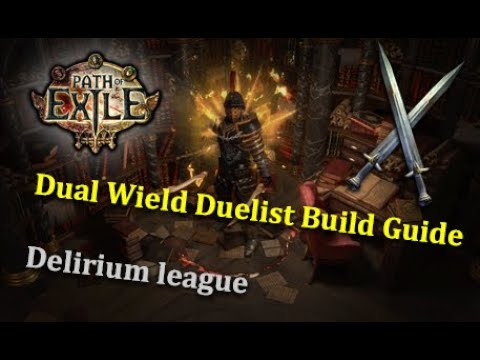 Poe Dual Wield Duelist Build Guide Delirium League Youtube