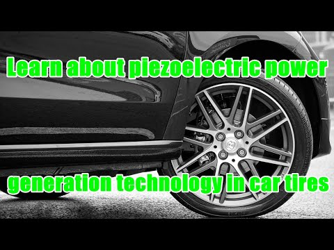 Learn about piezoelectric power generation technology in car tires