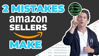 The 2 Mistakes Amazon Sellers Are Making | Product Research