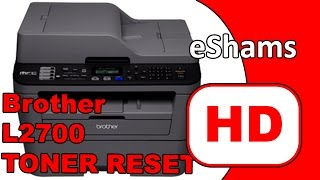 Brother MFC L2700W Replace Toner Reset