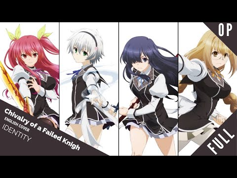 "「English Dub」Chivalry of A Failed Knight OP ""Identity"" Full Ver.【Sam Luff】 - Studio Yuraki"