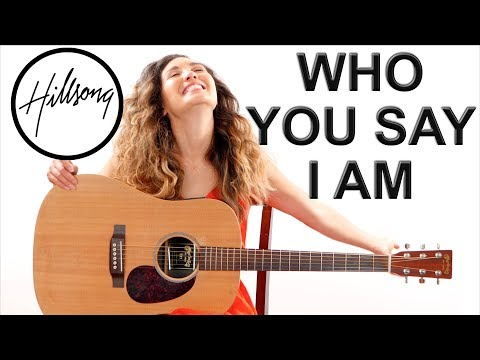 Who You Say I Am Hillsong Easy Guitar Tutorial And Play Along