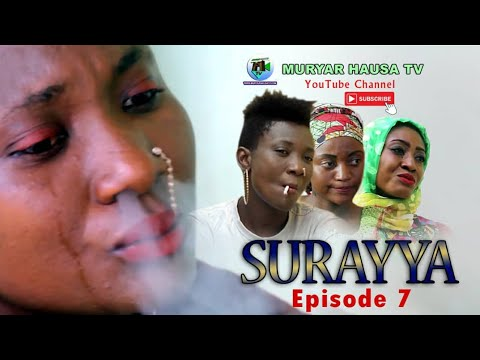 Download SURAYYA EPISODE 7 LATEST HAUSA FILM SERIES 2020