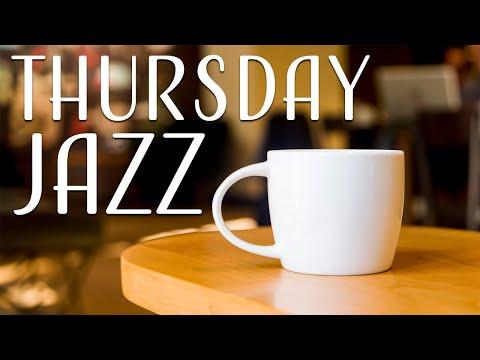 Thursday Jazz - Positive Coffee Jazz Playlist For Dream, Work & Study