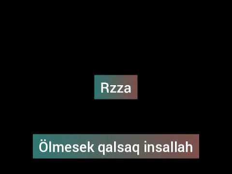 Rzza (Ölmesek qalsaq İnsallah) (Son) Dord2sifir