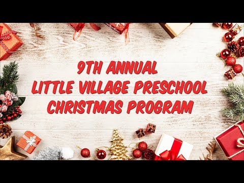 9th Annual Little Village Preschool Christmas Program 2020
