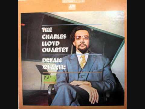 The Charles Lloyd Quartet (Usa, 1966) - Dream Weaver