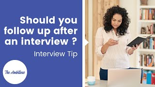 Should you follow up after an interview ? Job Interview Tips