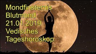 Mondfinsternis Blutmond 21.01.2019 Vedisches Tageshoroskop
