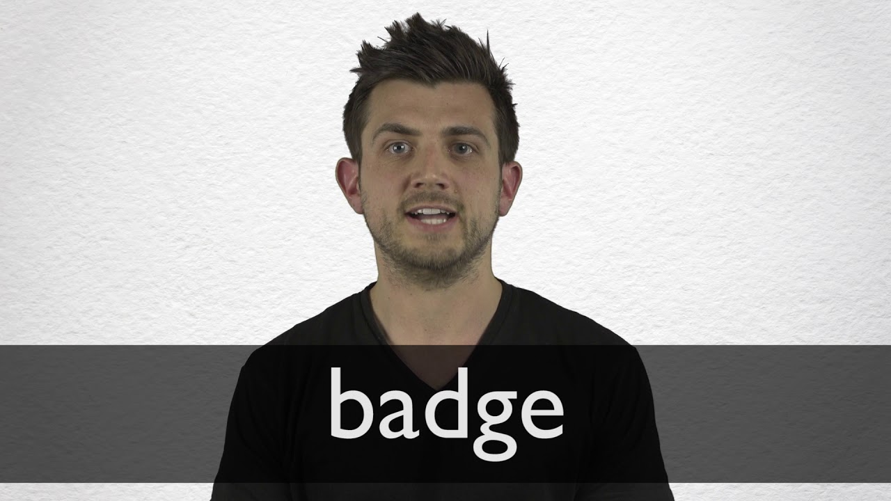 How to pronounce BADGE in British English