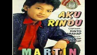 Aku Rindu ~ Martin Manurung