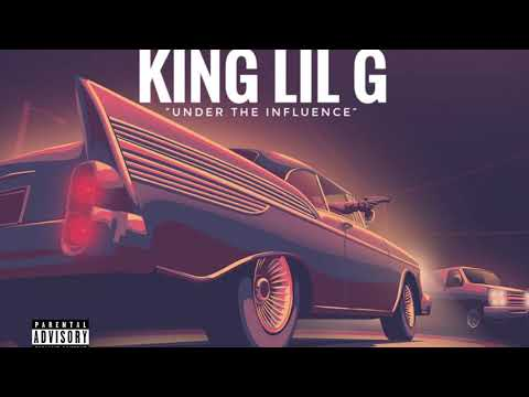 King Lil G- Under the Influence