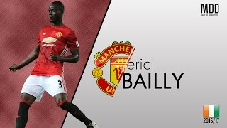 Eric Bailly | Manchester United | Goals, Skills, Assists | 2016/17 - HD