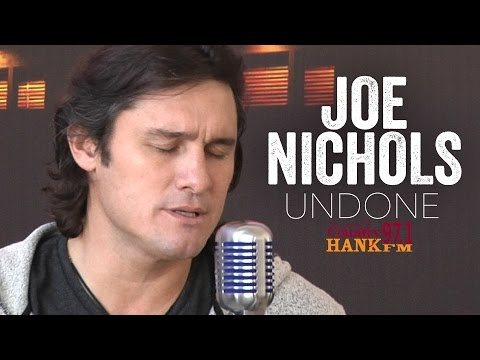 Undone  - Joe Nichols