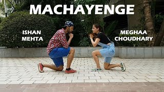 EMIWAY - MACHAYENGE | DANCE CHOREOGRAPHY BY ISHAN MEHTA FT.MEGHAA CHOWDHARY