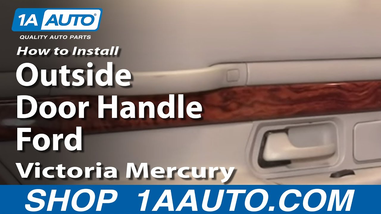 How To Install Replace Rear Outside Door Handle Ford Crown