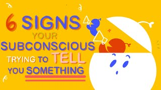 6 Signs Your Subconscious Is Trying To Tell You Something