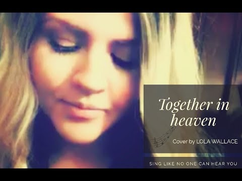 I want us to be together in heaven acoustic cover